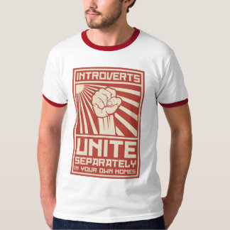 Introverts Unite Separately In Your Own Homes Tee Shirt