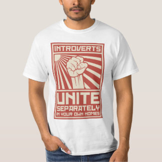 Introverts Unite Separately In Your Own Homes Tshirts