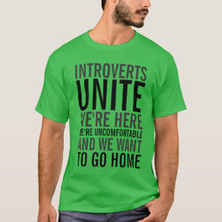 Introverts Unite Shirt