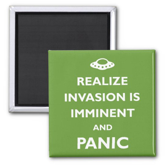 Invasion is Imminent Square Magnet