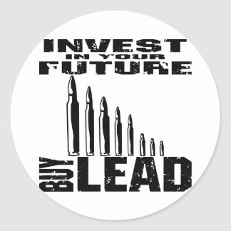Invest In Your Future Buy Lead (Bullets) Round Sticker