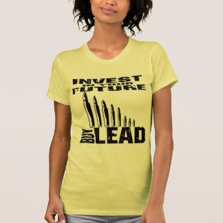 Invest In Your Future Buy Lead (Bullets) Tee Shirts