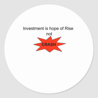 Investment is hope of rise not crash round sticker