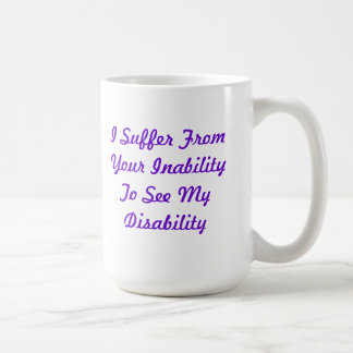 Invisible Disability Classic White Coffee Mug