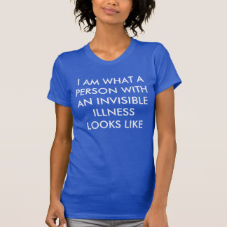 Invisible Illness Tshirt