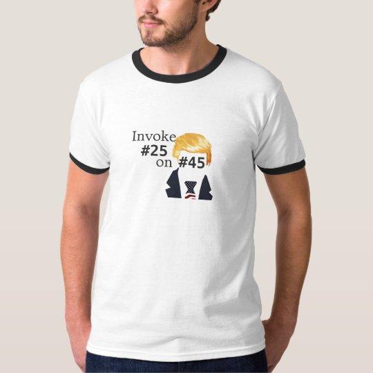 """Invoke #25 on #45"" Political T-Shirt"
