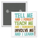 Involve Me Inspirational Quote 15 Cm Square Badge