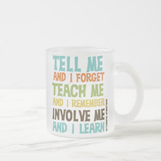 Involve Me Inspirational Quote Frosted Glass Coffee Mug