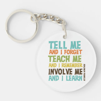 Involve Me Inspirational Quote Single-Sided Round Acrylic Key Ring