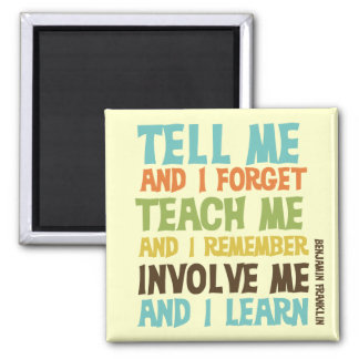 Involve Me Inspirational Quote Square Magnet