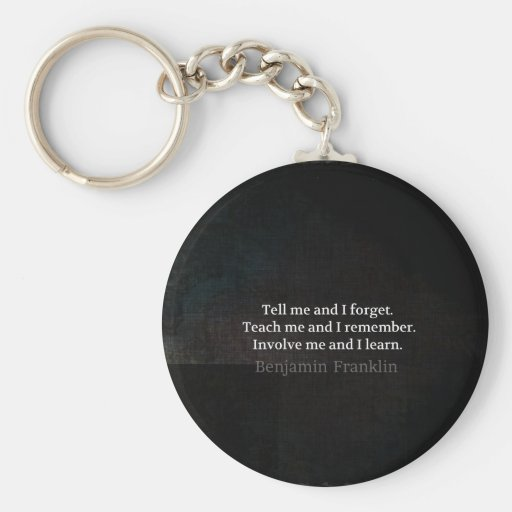 Involve Me Teach me Inspirational Quote Keychains