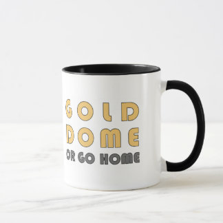 Iowa City - Gold Dome or Go Home (text opp. image) Mug