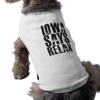 Iowa Says Relax Dog Shirt
