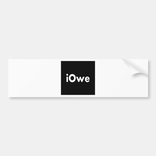 iOwe Bumper Sticker