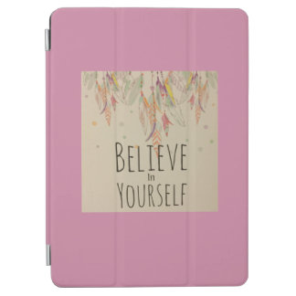 IPad cover Believe phrase in yourself