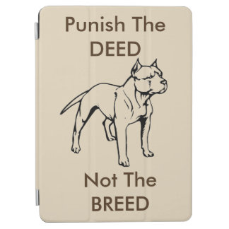 Ipad Cover- Punish the Deed Not the Breed iPad Pro Cover