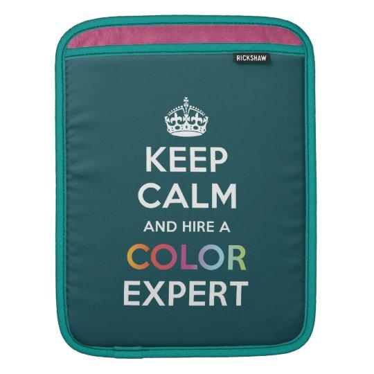 iPad Sleeve Keep Calm and hire a Colour Expert