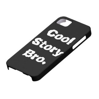 iPhone 5 Cases Cool Story Bro