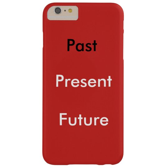 Iphone 6/6s Plus case red Past Present Future