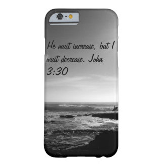 Iphone 6 case. John 3:30. Ocean. Black and white Barely There iPhone 6 Case