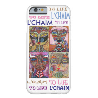 iPhone 6 case To Life L'Chaim Cell Barely There iPhone 6 Case