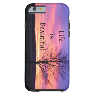 iPhone 6 case with Life Saying Quote Tough iPhone 6 Case