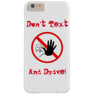 iPhone  6 DON'T  TEXT & DRIVE WARNING CASE Barely There iPhone 6 Plus Case