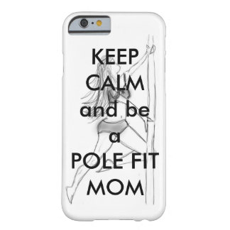 Iphone 6 Pole Fit Mom case Barely There iPhone 6 Case