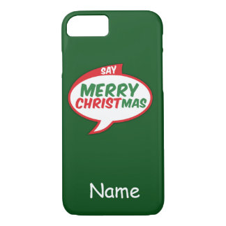 "iPhone 7 Case ""Say Merry Christmas"""