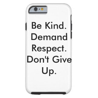 iPhone case about staying kind & not giving up.