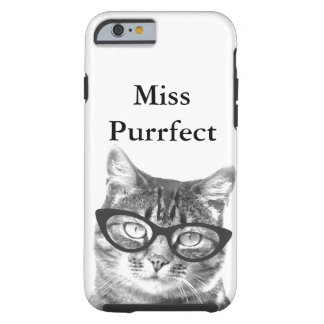 iPhone cover with funny cat photo and quote Tough iPhone 6 Case
