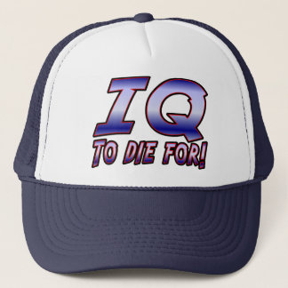 IQ to Die For. Trucker Hat