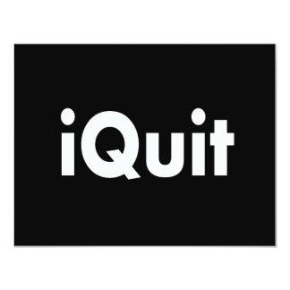 iQUIT  I Quit 11 Cm X 14 Cm Invitation Card