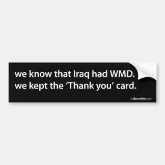 Iraq had WMD Bumper Sticker