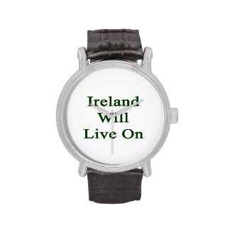 Ireland Will Live On Watches