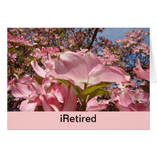 iRetired and Life couldn t be Better cards Retire
