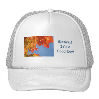 iRetired It's a Good Day! hats Autumn Retirement