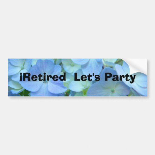 iRetired Let's Party bumper stickers Blue Floral