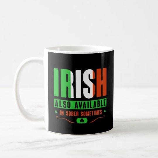 Irish Also Available mug