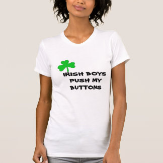 IRISH BOYS PUSH MY BUTTONS TEE SHIRT