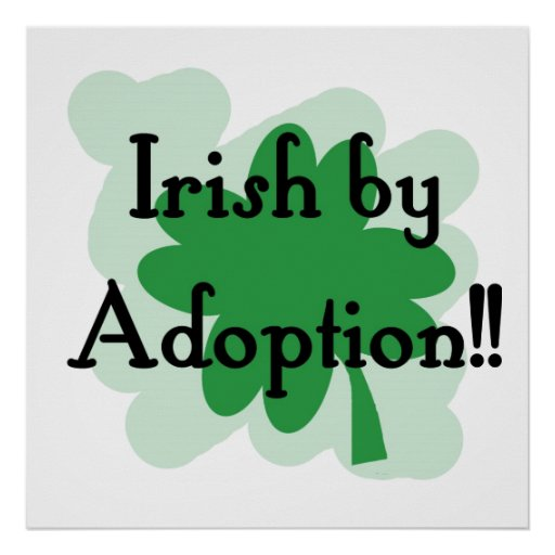 Irish by adoption posters