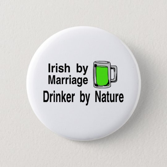 Irish By Marriage Drinker By Nature 3 6 Cm Round Badge