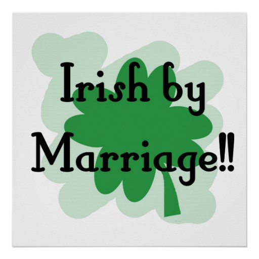 Irish by marriage posters