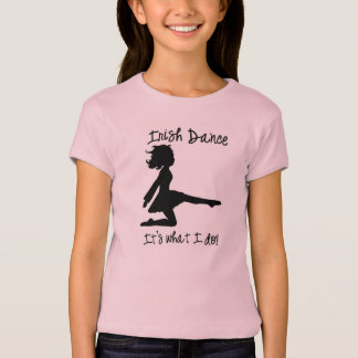 """Irish Dance: It's what I do!"" Girls' T-Shirt"