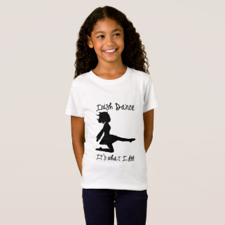 Irish Dance: It's what I do! shirt