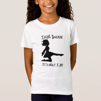 Irish Dance: It's what I do! T-Shirt