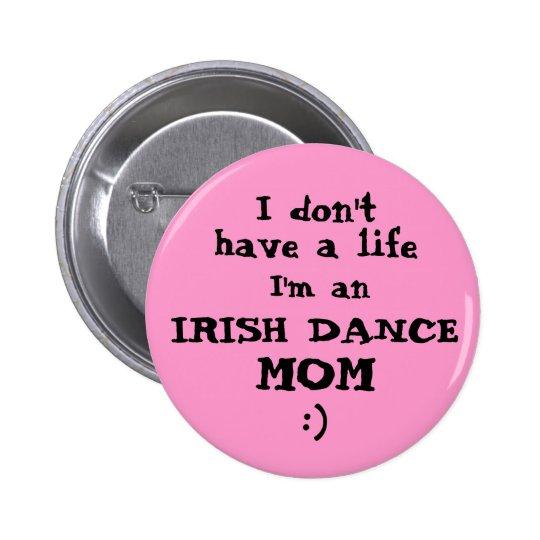 "Irish Dance Mum ""I don't have a life"""