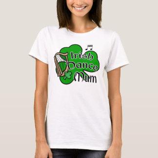 Irish Dance Mum T-shirt