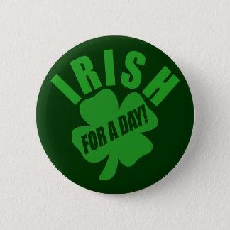 Irish For A Day! 6 Cm Round Badge