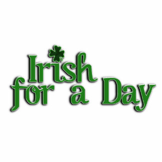 Irish For A Day Text Image Photo Sculptures